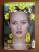 Anticariat: Michael Wallner - Aprilie in Paris