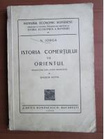 Anticariat: Nicolae Iorga - Istoria comertului cu orientul