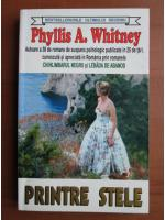 Anticariat: Phyllis Whitney - Printre stele