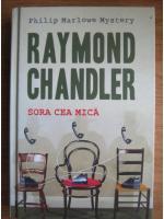 Anticariat: Raymond Chandler - Sora cea mica