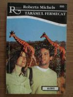 Anticariat: Roberta Michels - Taramul fermecat