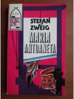 Anticariat: Stefan Zweig - Maria Antoaneta
