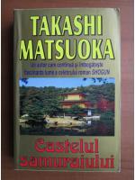 Takashi Matsuoka - Castelul samuraiului