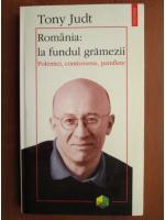 Anticariat: Tony Judt - Romania: la fundul gramezii (polemici, controverse, pamflete)