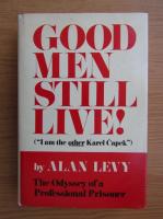Anticariat: Alan Levy - Good men still live!
