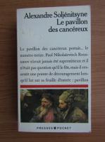Alexandre Soljenitsyne - Le pavillon des cancereux