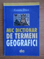Anticariat: Cornelia Dinca - Mic dictionar de termeni geografici