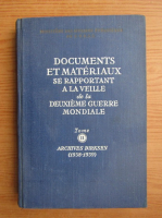 Anticariat: Documents et materiaux se rapportant a la veille  de la Deuxieme Guerre Mondiale (volumul 2)