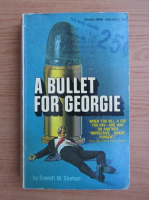 Anticariat: Everett M. Skehan - A bullet for Georgie