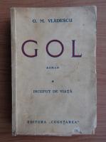 G. M. Vladescu - Gol. Inceput de viata (1930)