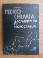 Anticariat: G. Manolescu - Fizico-chimia zacamintelor de hidrocarburi