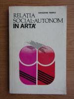 Anticariat: Grigore Smeu - Relatia social-autonom in arta
