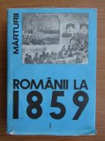Ion Ardeleanu - Romanii la 1859, vol 1. Unirea principatelor romane in constiinta europeana (volumul 1)