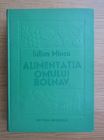 Anticariat: Iulian Mincu - Alimentatia omului bolnav