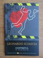 Leonardo Sciascia - Contextul. O parodie