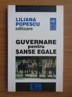 Anticariat: Liliana Popescu - Guvernare penrtu sanse egale