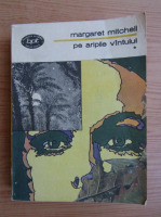 Anticariat: Margaret Mitchell - Pe aripile vantului (volumul 1)