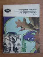 Margaret Mitchell - Pe aripile vantului (volumul 3)