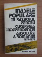 Masele populare in razboiul pentru cucerirea independentei absolute a Romaniei 1877-1878