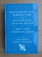Anticariat: Mathematical modeling and numerical techniques in drying technology