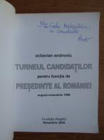 Anticariat: Octavian Andronic - Turneul candidatilor pentru functia de presedinte al Romaniei, august-noimebrie 1996 (cu autograful autorului)