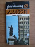 Paul D. Popescu - Ploiesti, ghid de oras