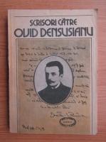 Anticariat: Scrisori catre Ovid Densusianu (volumul 4)