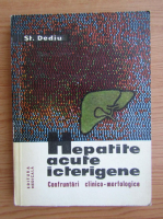 Anticariat: St. Dediu - Hepatite acute icterigene. Confruntari clinico-morfologice