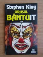 Stephen King - Orasul bantuit (volumul 3)