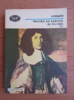 Anticariat: Voltaire - Secolul lui Ludovic al XIV-lea (volumul 2)
