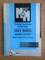 Anticariat: Wilhelm Brakhahn - ISO 9000 pentru servicii