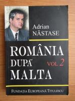 Anticariat: Adrian Nastase - Romania dupa Malta (volumul 2)