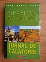 Alexandra David Neel - Jurnal de calatorie