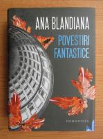Ana Blandiana - Povesti fantastice