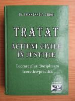 Constantin Crisu - Tratat. Actiuni civile in justitie