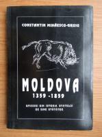Anticariat: Constantin Mihaescu - Moldova 1359-1859. Spicuri din istoria statului de sine statator