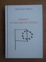 Cristian Preda - Europa cu mai multe viteze?