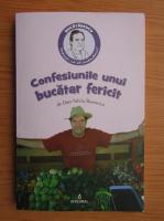 Anticariat: Dan Silviu Boerescu - Confesiunile unui bucatar fericit