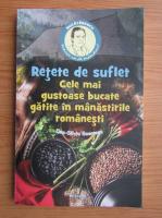 Dan Silviu Boerescu - Retete de suflet. Cele mai gustoase bucate gatite in manastirile romanesti