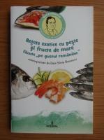 Anticariat: Dan Silviu Boerescu - Retete exotice cu peste si fructe de mare facute pe gustul romanilor