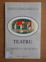 Anticariat: Dinu Grigorescu - Teatru. Comedii la microfon