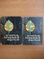 Gheorghe Bilteanu - Manualul inginerului agronom (2 volume)