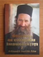 Anticariat: Ioanichie Balan - Chipuri de calugari imbunatatiti (volumul 2)