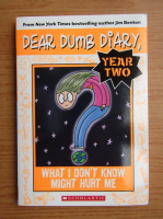 Jamie Kelly - Dear dumb diary. What I don't know might hurt me