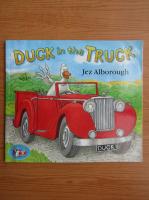 Anticariat: Jez Alborough - Duck in the truck