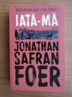 Jonathan Safran Foer - Iata-ma