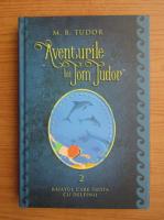 M. B. Tudor - Aventurile lui Tom Tudor