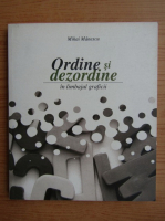Anticariat: Mihai Manescu - Ordine si dezordine in limbajul graficii