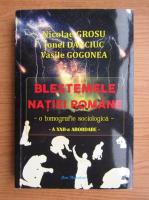 Anticariat: Nicolae Grosu - Blestemele natiei romane
