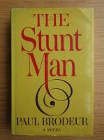 Anticariat: Paul Brodeur - The stunt man